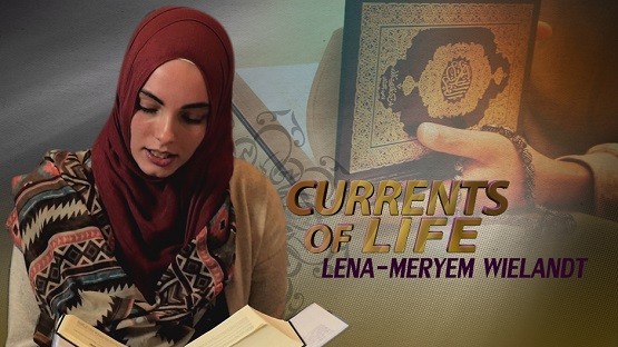 Lena-Meryem Wielandt, New Muslim from Germany: Currents of Life